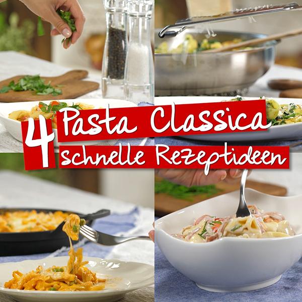 Lifehack - Pasta Classica 4 schnelle Rezeptideen